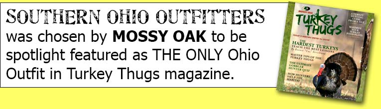 Southern Ohio Outfitters was chosen by Mossy Oak to be spotlight featured as THE ONLY Ohio Outfit in the Turkey Thugs magazine.